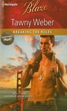 Breaking the Rules (Harlequin Blaze) (Uniformly Hot!, #14)