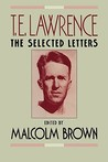 T. E. Lawrence: The Selected Letters