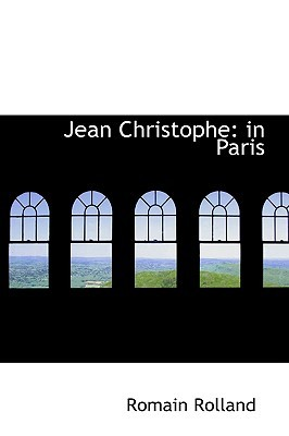 Jean Christophe: in Paris: The Market-Place, Antoinette, The House
