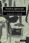 Structure, Agency and the Internal Conversation by Margaret Scotford Archer