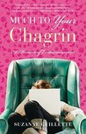 Much to Your Chagrin: A Memoir of Embarrassment