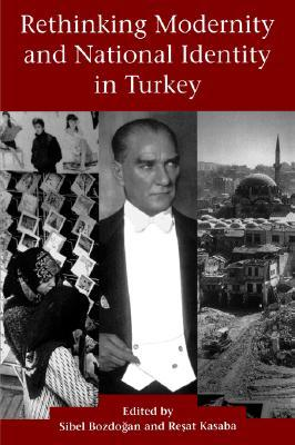 Rethinking Modernity and National Identity in Turkey by Sibel Bozdoğan