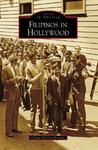 Filipinos in Hollywood (Images of America (Arcadia Publishing))