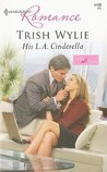 His L.A. Cinderella by Trish Wylie