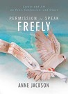 Permission to Speak Freely: Essays and Art on Fear, Confession, and Grace