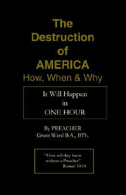 The Destruction of America: How, When and Why