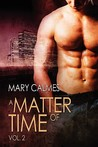 A Matter of Time, Vol. 2 (A Matter of Time, #3-4)