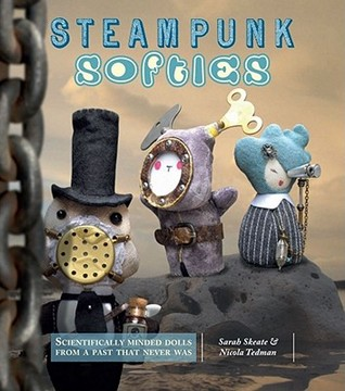 Steampunk Softies by Nicola Tedman