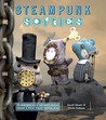Steampunk Softies: Scientifically-Minded Dolls from a Past That Never Was