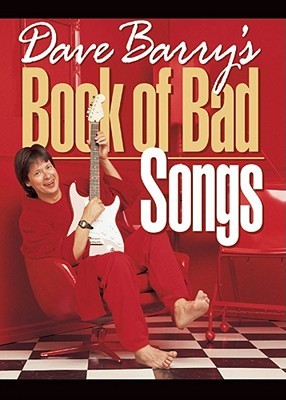Dave Barry's Book of Bad Songs by Dave Barry