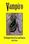 Vampiro: Vampire Bat In Fact & Fantasy
