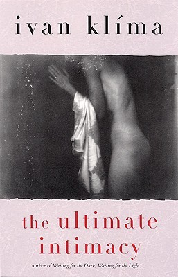The Ultimate Intimacy by Ivan Klíma
