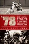 '78: The Boston Red Sox, A Historic Game, and a Divided City