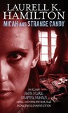 Micah and Strange Candy (Anita Blake, Vampire Hunter, #13 + anthology)