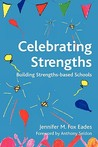 Celebrating Strengths: Building Strengths-Based Schools