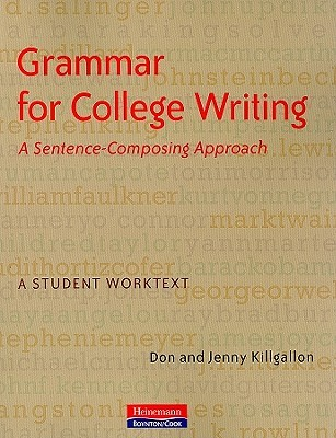 Grammar for College Writing: A Sentence-Composing Approach: A Student Worktext
