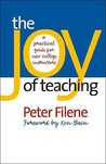The Joy of Teaching: A Practical Guide for New College Instructors