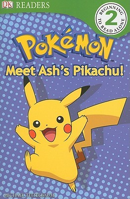 DK Reader Level 2 Pokemon:  Meet Ash's Pikachu! (Dk Readers. Level 2)