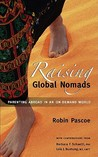 Raising Global Nomads by Robin Pascoe