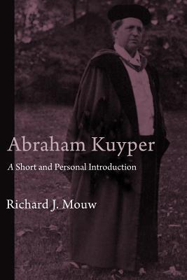 Abraham Kuyper by Richard J. Mouw