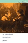 Leopards in the Temple: The Transformation of American Fiction 1945-1970
