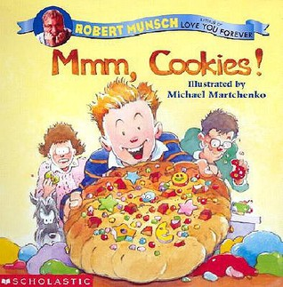 Mmmm, Cookies by Robert Munsch