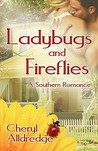 Ladybugs and Fireflies by Cheryl Alldredge