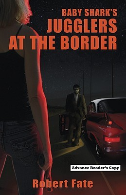 Baby Shark's Jugglers at the Border by Robert Fate