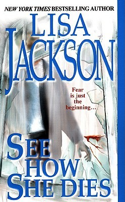 See How She Dies by Lisa Jackson