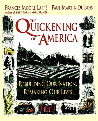 The Quickening of America by Frances Moore Lappé