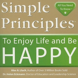 Simple Principles to Enjoy Life and Be Happy