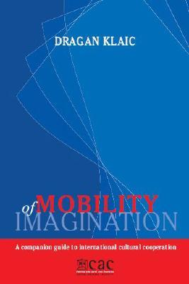 Mobility of Imagination by Dragan Klaic