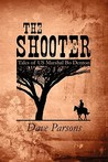 The Shooter: Tales of Us Marshal Bo Denton
