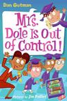 Mrs. Dole Is Out of Control! (My Weird School Daze #1)