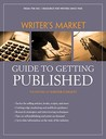 Writer's Market Guide To Getting Published by Writer's Digest Books