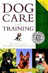 The American Kennel Club Dog Care and Training