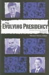 The Evolving Presidency by Michael Nelson