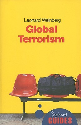 Global Terrorism: A Beginner's Guide