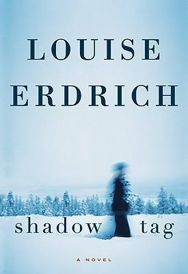 Shadow Tag by Louise Erdrich