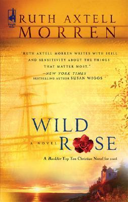 Wild Rose by Ruth Axtell Morren