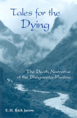 Tales for the Dying: The Death Narrative of the Bhagavata-Purana