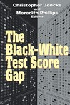 The Black-White Test Score Gap