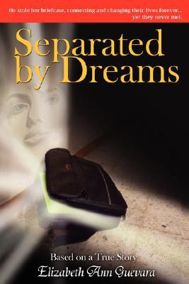 Separated by Dreams by Elizabeth Ann Guevara