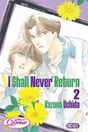 I Shall Never Return: Volume 2