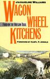 Wagon Wheel Kitchens: Food on the Oregon Trail