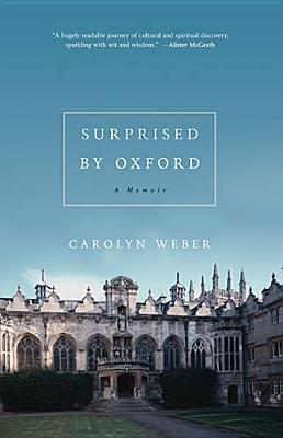 Surprised by Oxford by Carolyn Weber