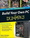 Build Your Own PC Do-It-Yourself for Dummies [With DVD ROM]