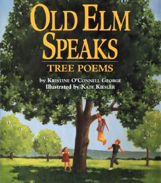 Old Elm Speaks by Kristine O'Connell George