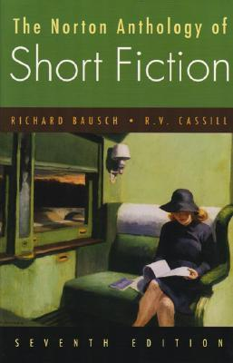 The Norton Anthology of Short Fiction by Richard Bausch