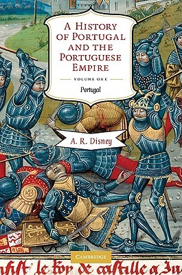 A History of Portugal and the Portuguese Empire, 2-Volume Set by A.R. Disney